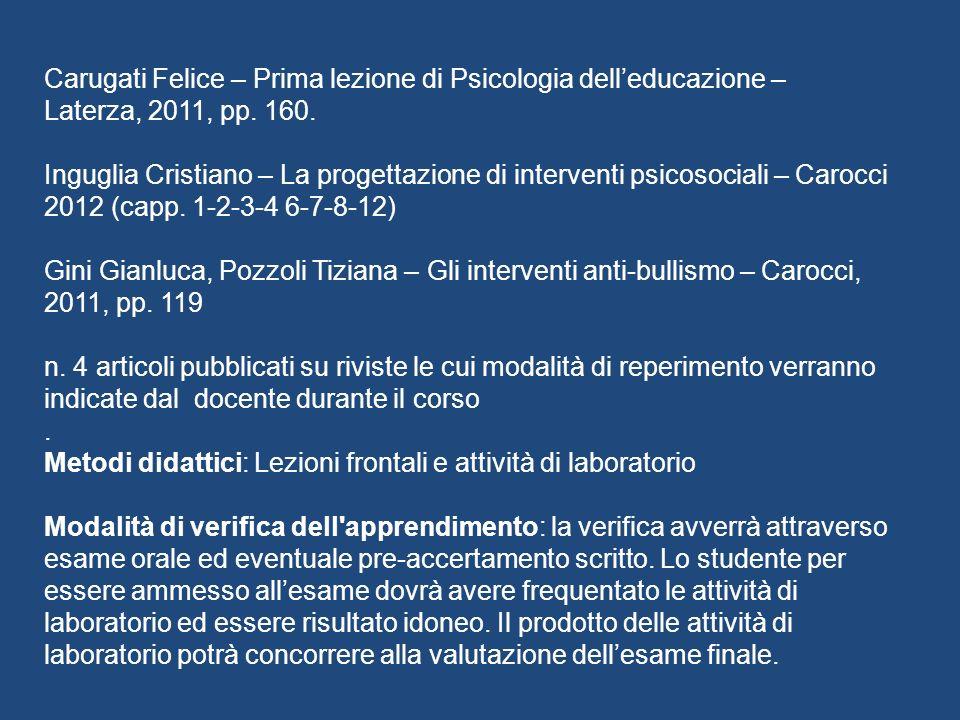 Carugati Felice – Prima lezione di Psicologia dell'educazione – Laterza, 2011, pp. 160.