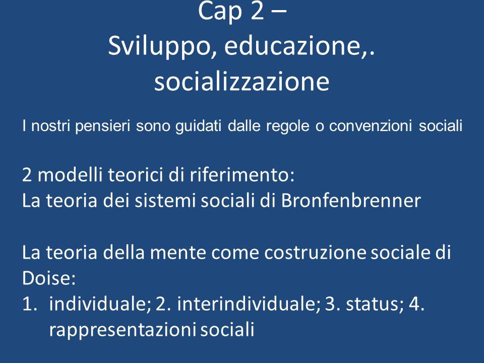 Cap 2 – Sviluppo, educazione,. socializzazione