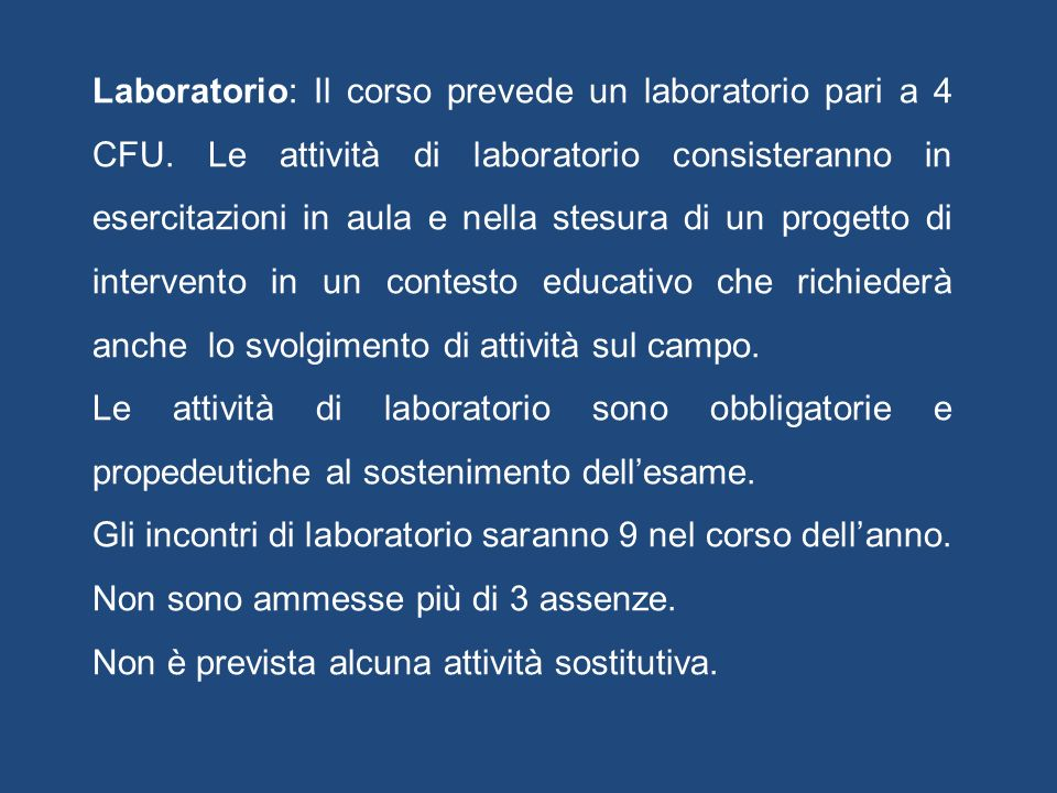 Laboratorio: Il corso prevede un laboratorio pari a 4 CFU