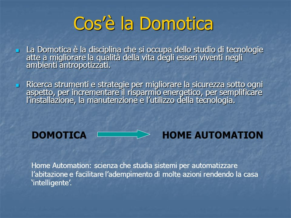 Cos'è la Domotica DOMOTICA HOME AUTOMATION