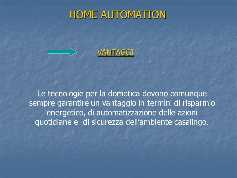 HOME AUTOMATION VANTAGGI