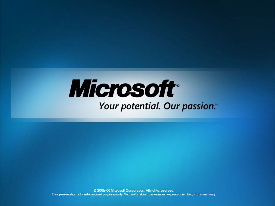 © 2005-06 Microsoft Corporation. All rights reserved.
