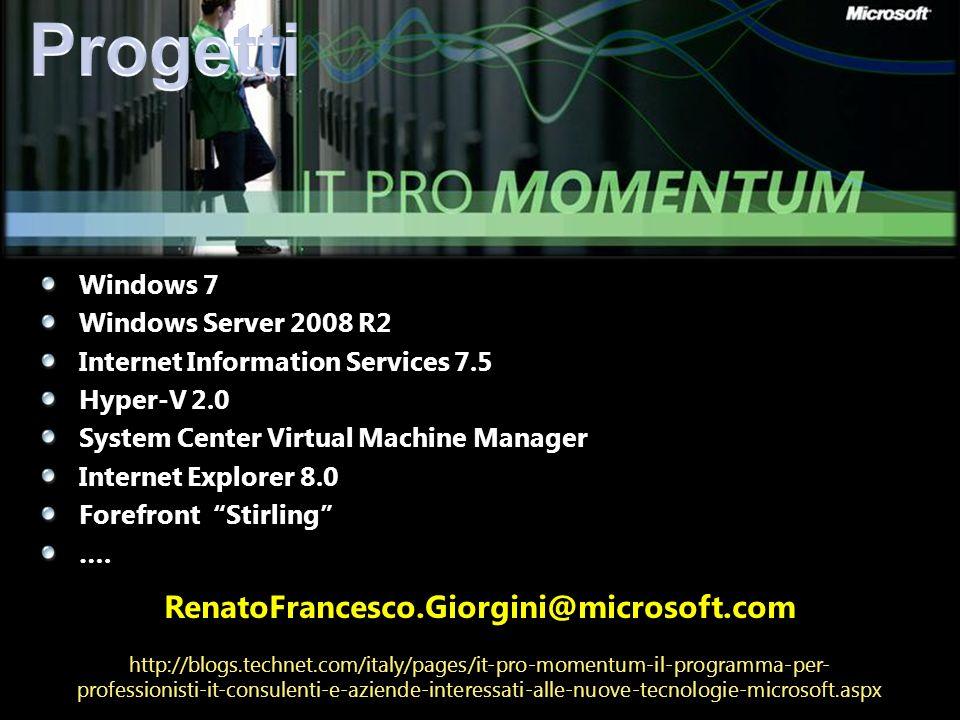 Progetti RenatoFrancesco.Giorgini@microsoft.com Windows 7