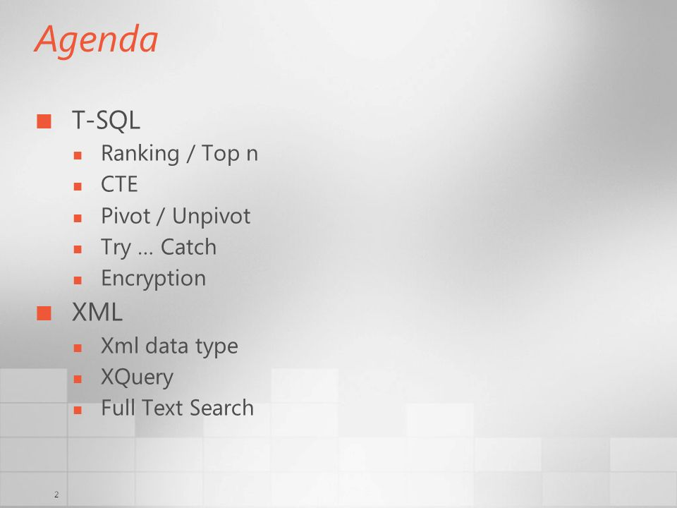 Agenda T-SQL XML Ranking / Top n CTE Pivot / Unpivot Try … Catch