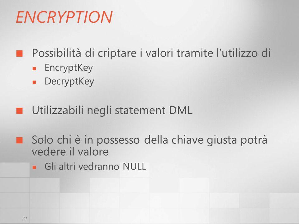 ENCRYPTION Possibilità di criptare i valori tramite l'utilizzo di