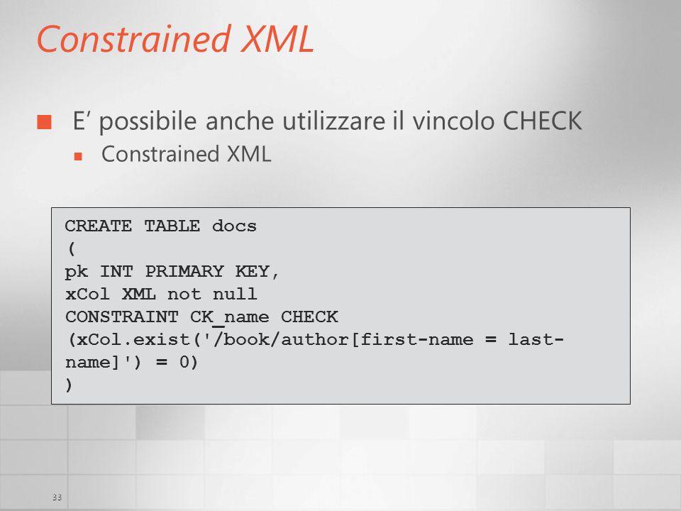 Constrained XML E' possibile anche utilizzare il vincolo CHECK