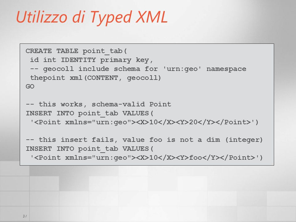 Utilizzo di Typed XML CREATE TABLE point_tab(