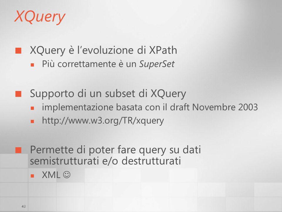 XQuery XQuery è l'evoluzione di XPath Supporto di un subset di XQuery