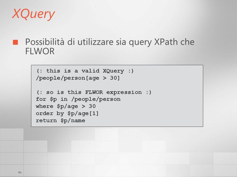 XQuery Possibilità di utilizzare sia query XPath che FLWOR