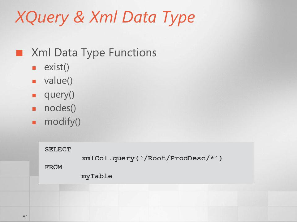 XQuery & Xml Data Type Xml Data Type Functions exist() value() query()