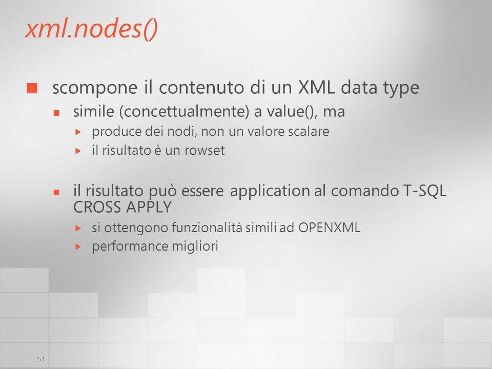 xml.nodes() scompone il contenuto di un XML data type