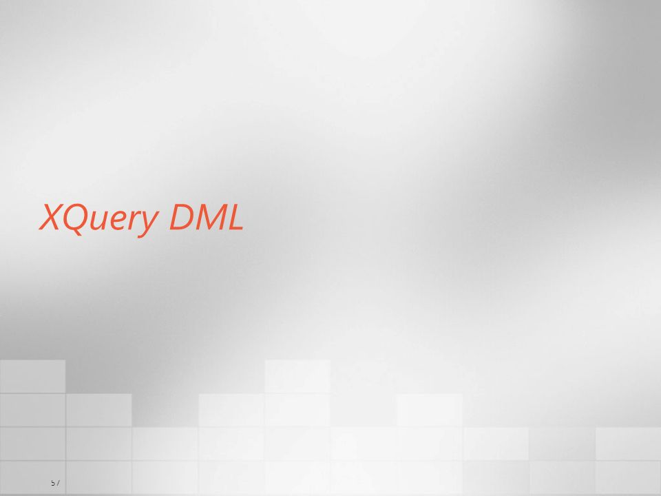 3/29/2017 6:35 AMXQuery DML. © 2003-2004 Microsoft Corporation. All rights reserved.