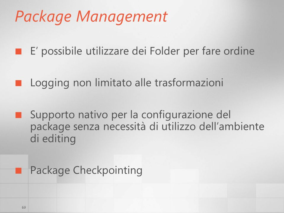 Package Management E' possibile utilizzare dei Folder per fare ordine