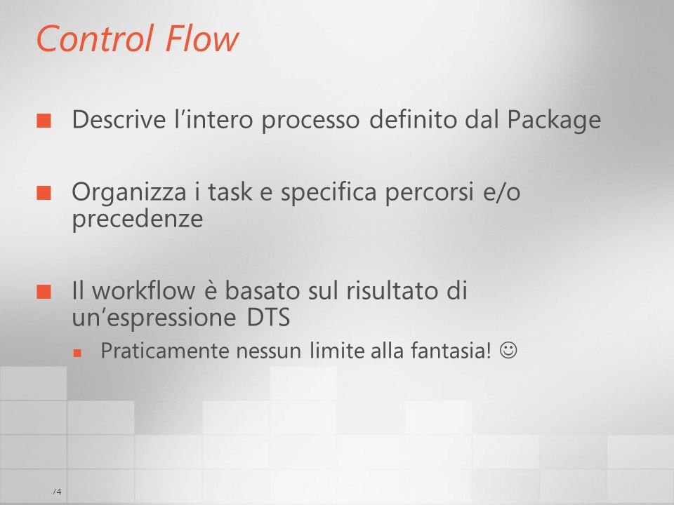 Control Flow Descrive l'intero processo definito dal Package