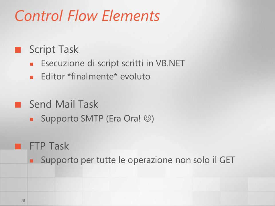 Control Flow Elements Script Task Send Mail Task FTP Task