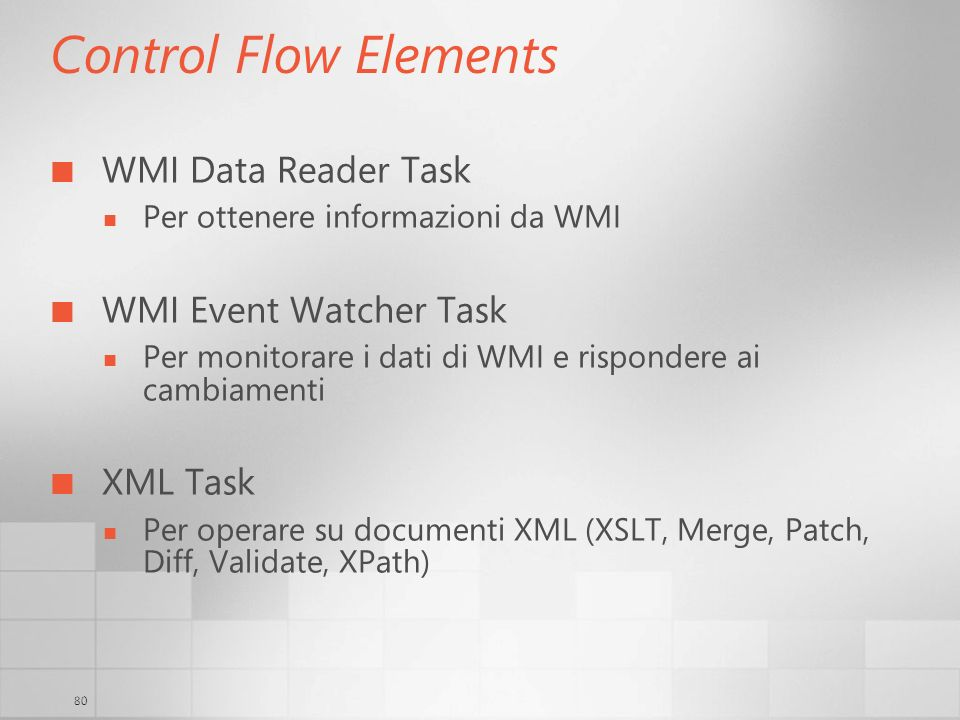 Control Flow Elements WMI Data Reader Task WMI Event Watcher Task