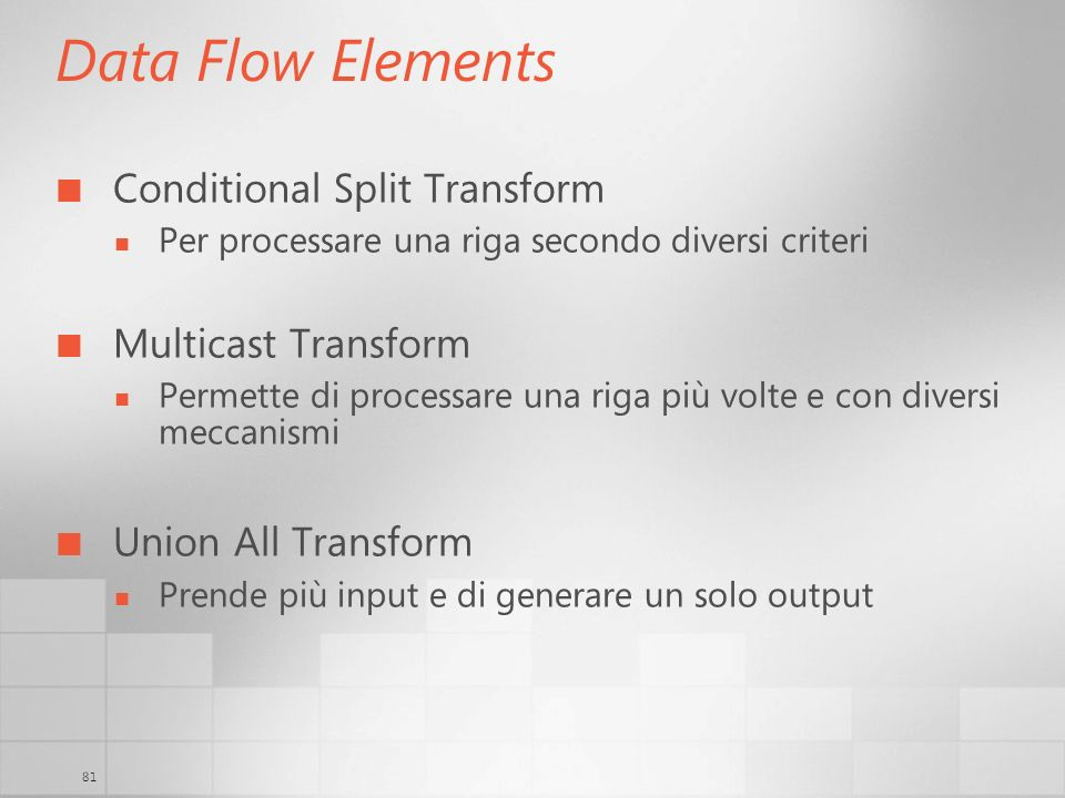 Data Flow Elements Conditional Split Transform Multicast Transform
