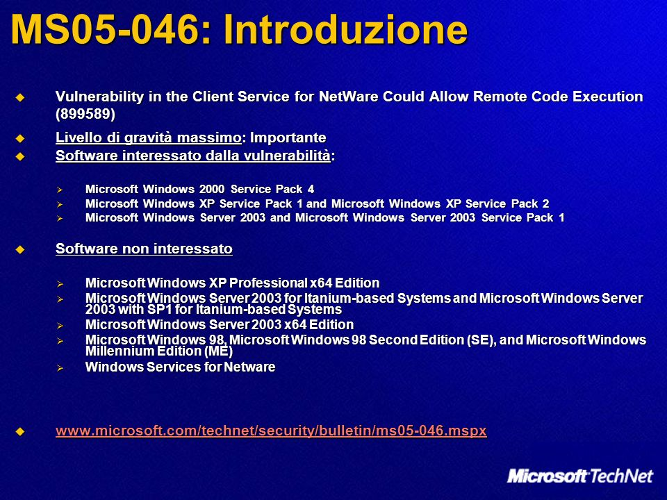 MS05-046: Introduzione Vulnerability in the Client Service for NetWare Could Allow Remote Code Execution (899589)