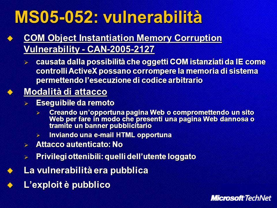 MS05-052: vulnerabilità COM Object Instantiation Memory Corruption Vulnerability - CAN-2005-2127.
