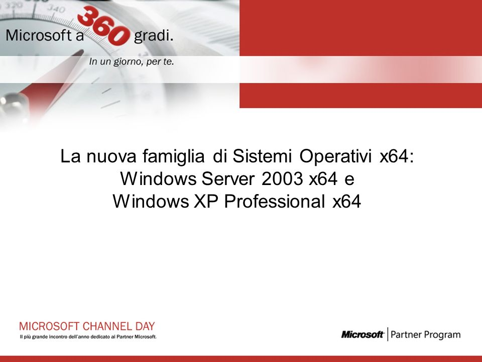 La nuova famiglia di Sistemi Operativi x64: Windows Server 2003 x64 e Windows XP Professional x64
