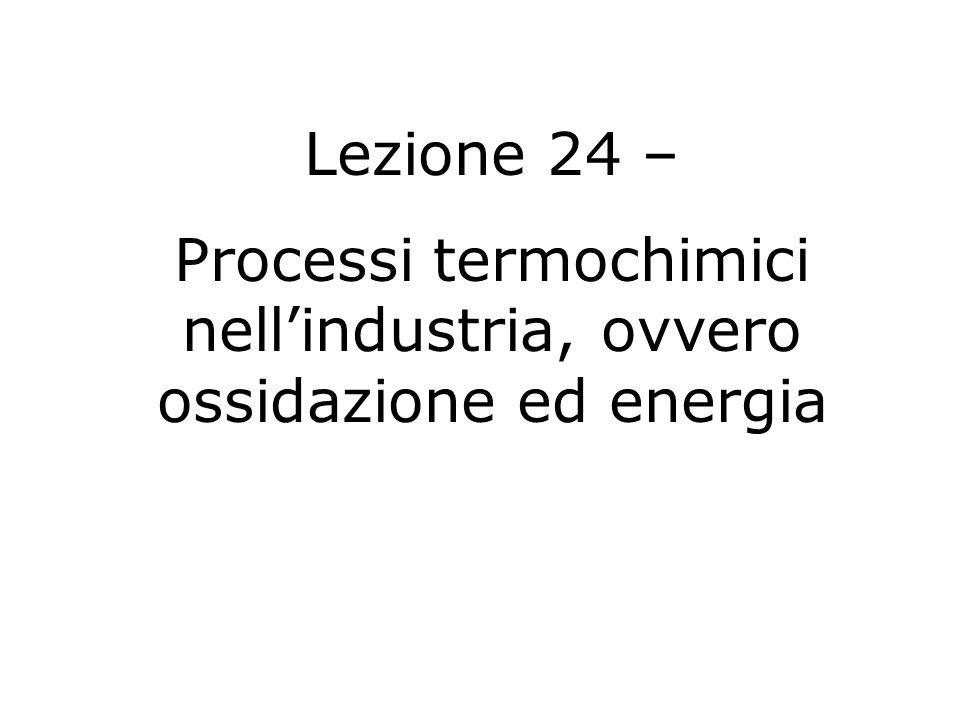 Processi termochimici nell'industria, ovvero ossidazione ed energia