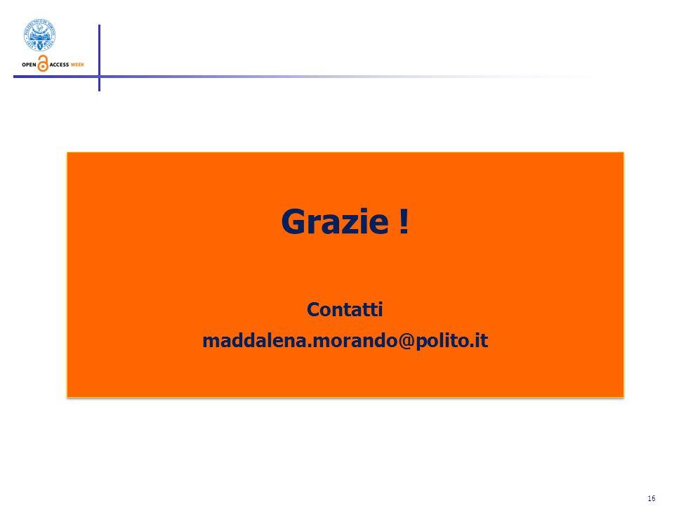 Grazie ! Contatti maddalena.morando@polito.it