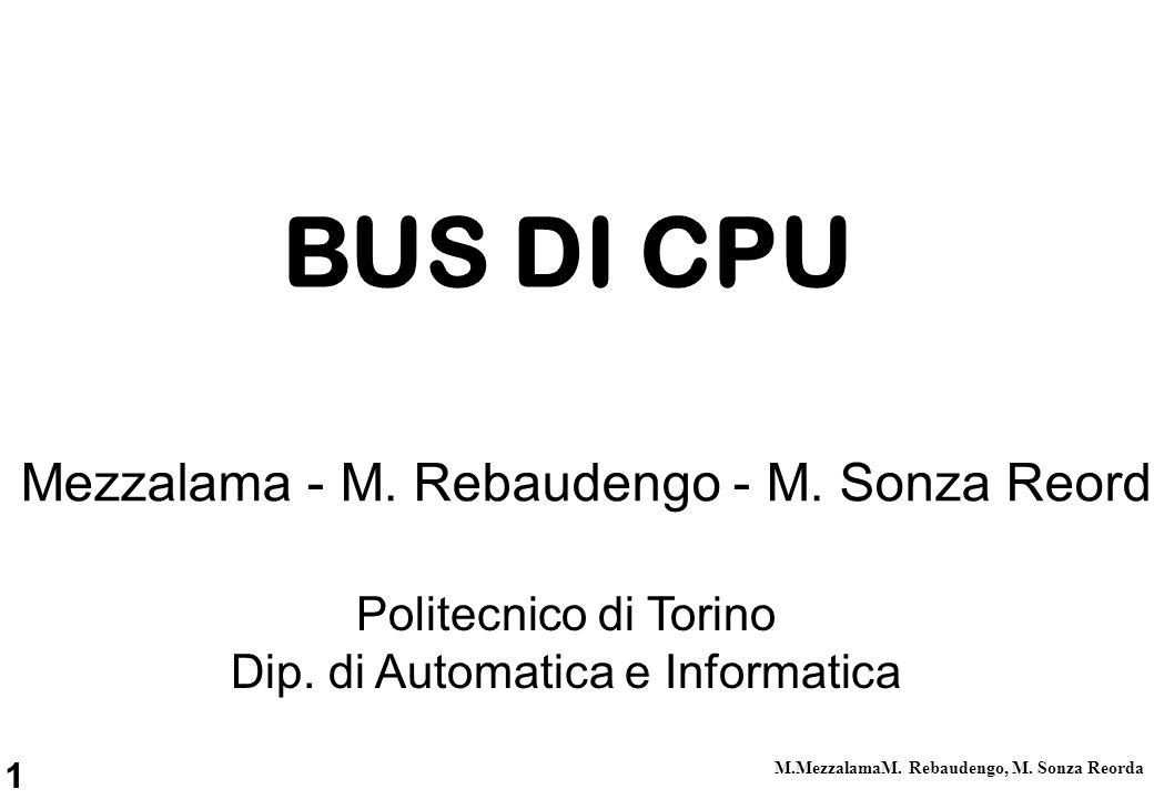 BUS DI CPU M. Mezzalama - M. Rebaudengo - M. Sonza Reorda
