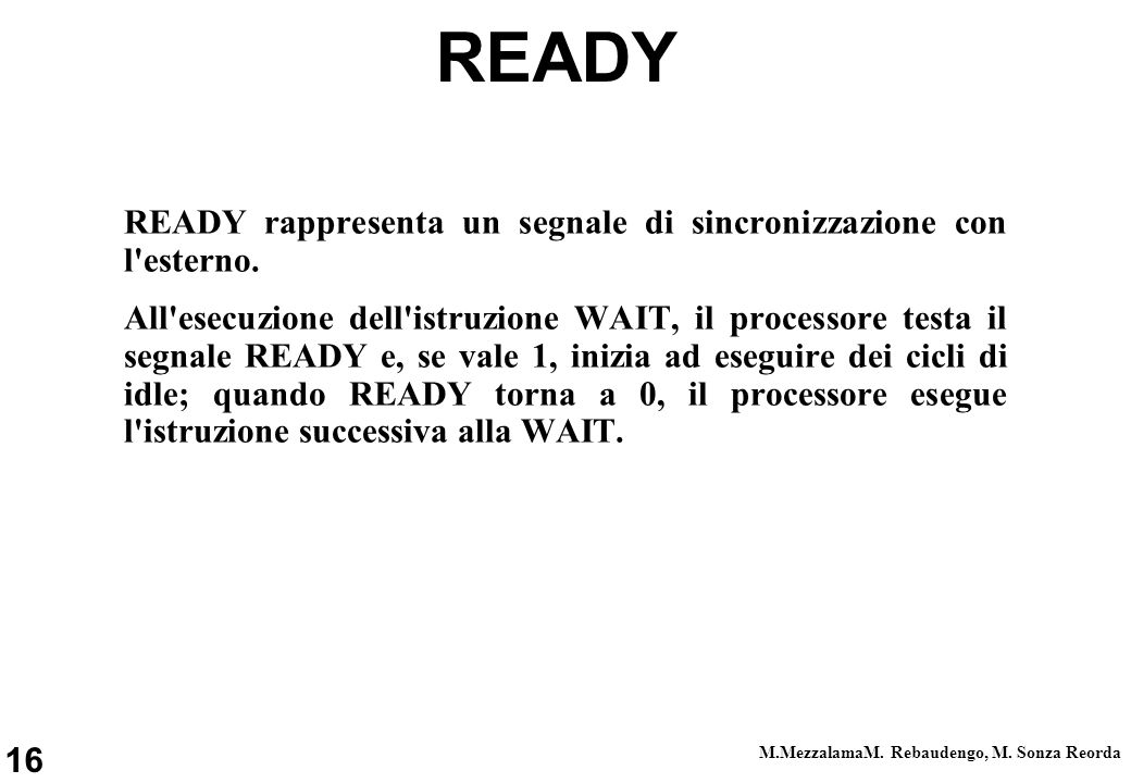 READY READY rappresenta un segnale di sincronizzazione con l esterno.