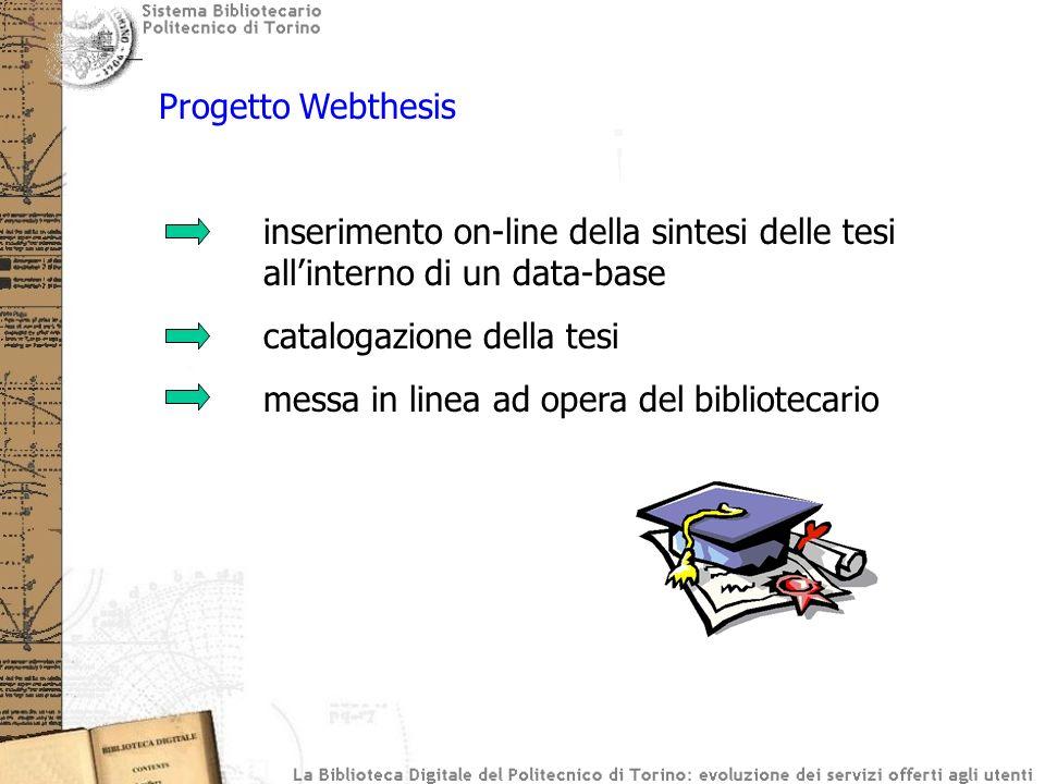 Progetto Webthesis inserimento on-line della sintesi delle tesi all'interno di un data-base. catalogazione della tesi.