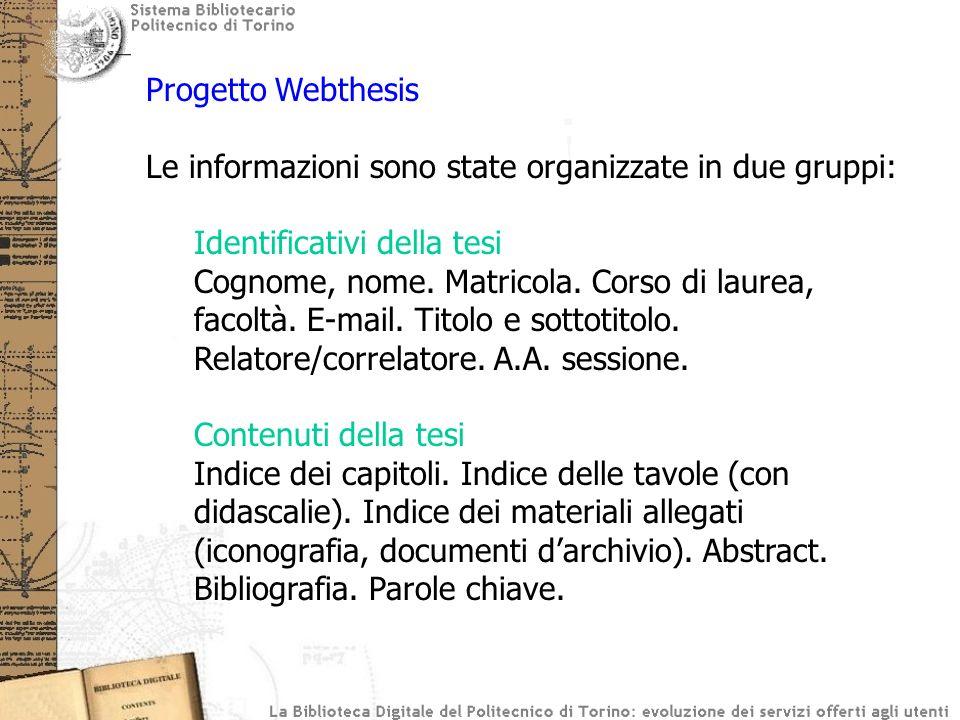 Progetto Webthesis Le informazioni sono state organizzate in due gruppi: Identificativi della tesi.