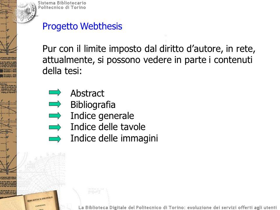 Progetto Webthesis Pur con il limite imposto dal diritto d'autore, in rete, attualmente, si possono vedere in parte i contenuti della tesi: