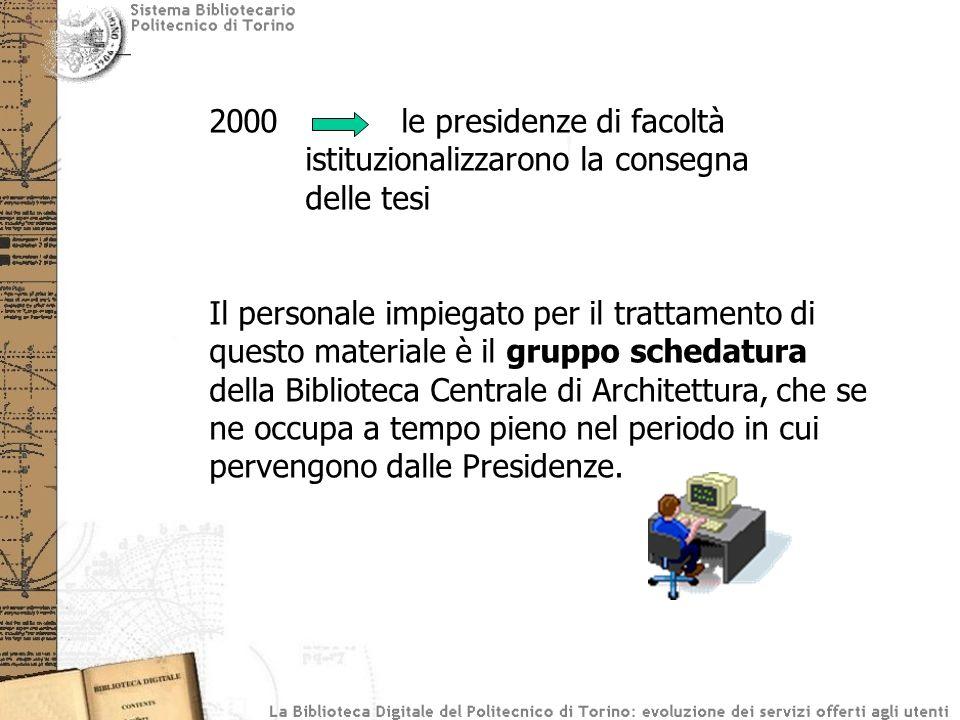 2000. le presidenze di facoltà. istituzionalizzarono la consegna
