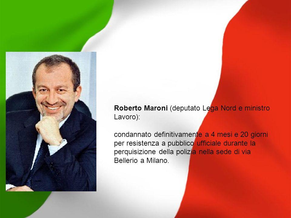 Roberto Maroni (deputato Lega Nord e ministro Lavoro):