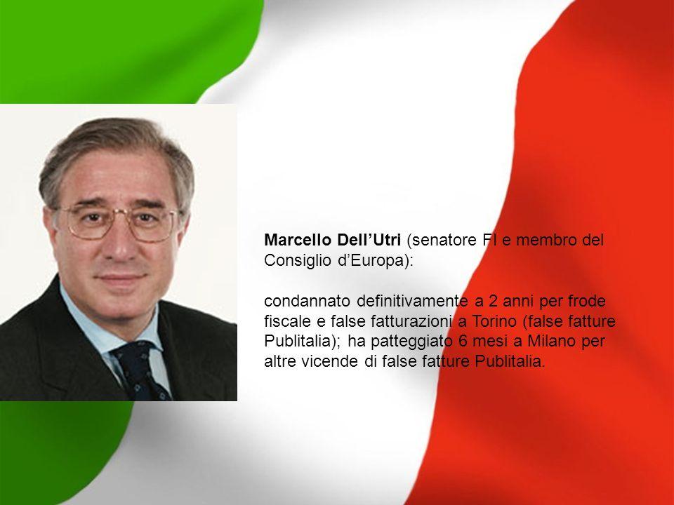 Marcello Dell'Utri (senatore FI e membro del Consiglio d'Europa):