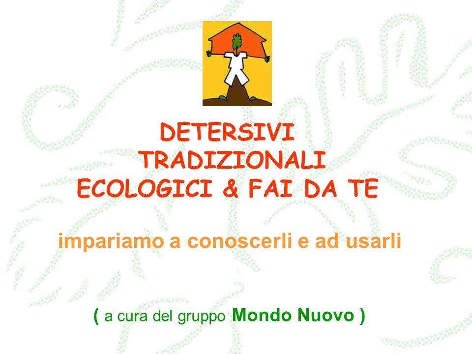 DETERSIVI TRADIZIONALI ECOLOGICI & FAI DA TE