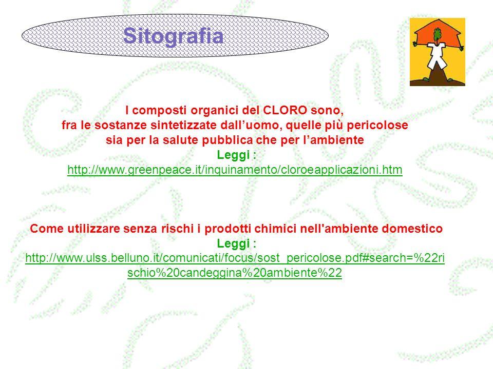 Sitografia I composti organici del CLORO sono,