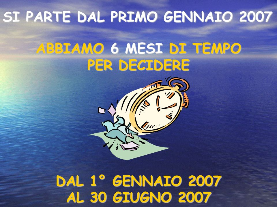 SI PARTE DAL PRIMO GENNAIO 2007