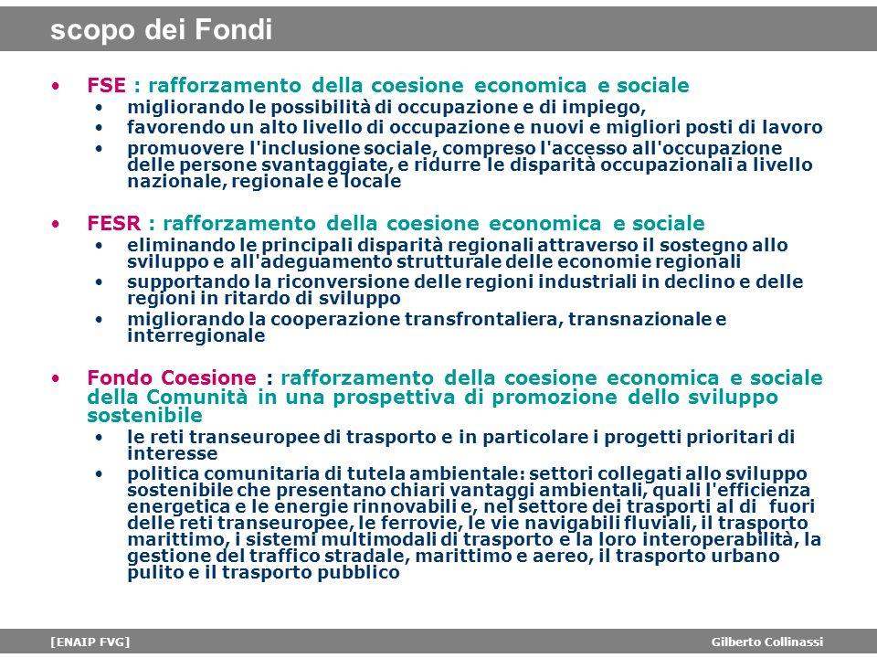 scopo dei Fondi FSE : rafforzamento della coesione economica e sociale