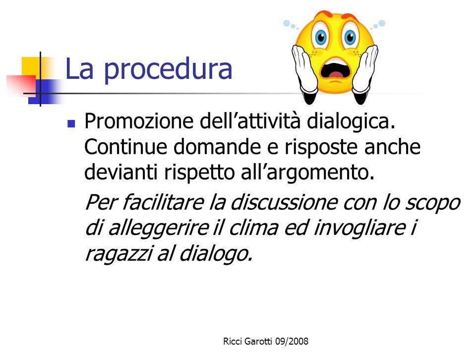 La procedura Promozione dell'attività dialogica. Continue domande e risposte anche devianti rispetto all'argomento.