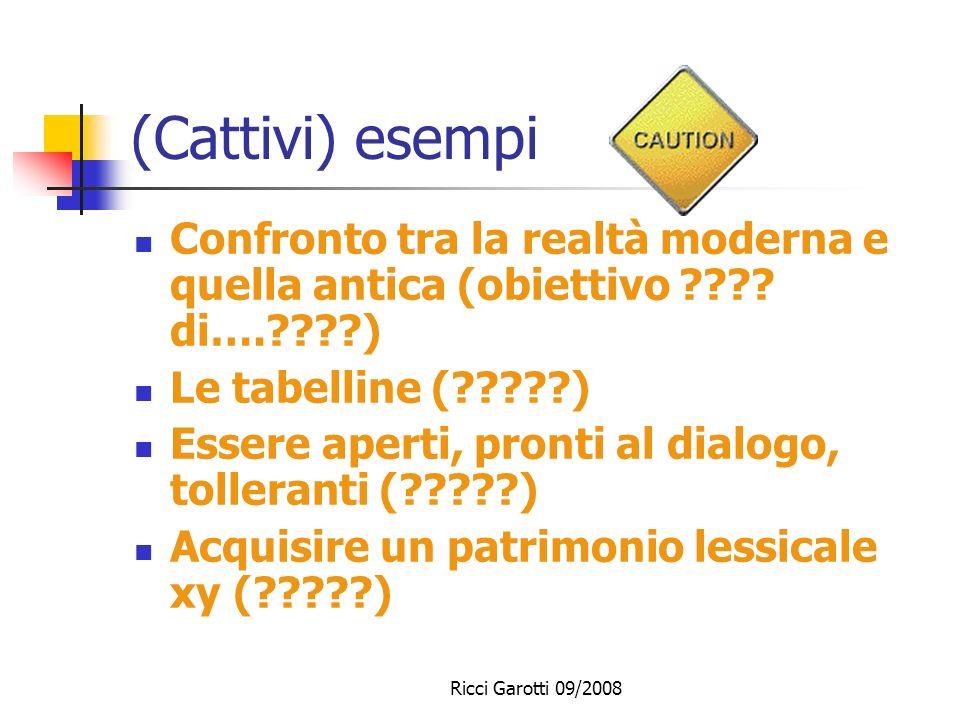 (Cattivi) esempi Confronto tra la realtà moderna e quella antica (obiettivo di…. ) Le tabelline ( )