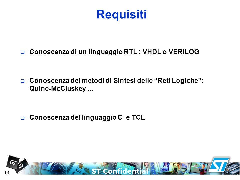 Requisiti Conoscenza di un linguaggio RTL : VHDL o VERILOG