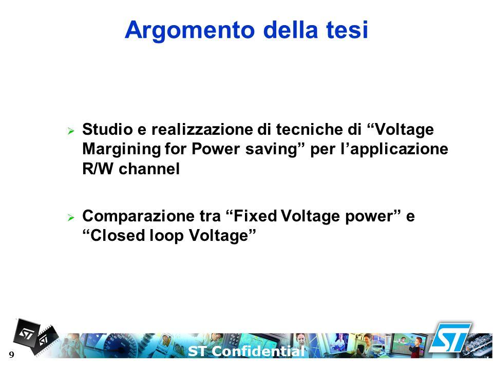 Argomento della tesi Studio e realizzazione di tecniche di Voltage Margining for Power saving per l'applicazione R/W channel.