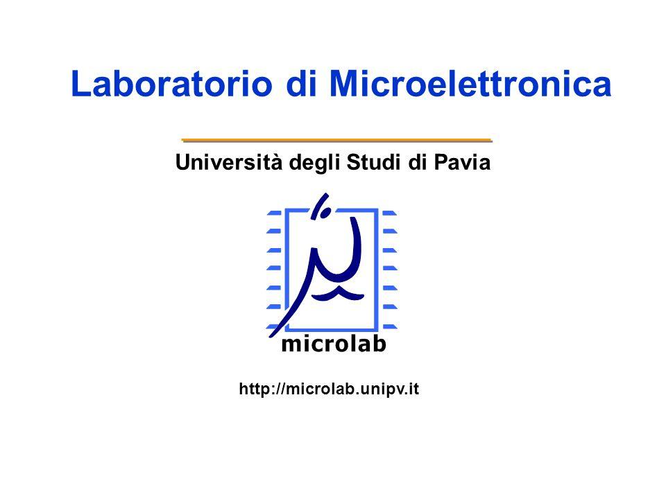 Laboratorio di Microelettronica Università degli Studi di Pavia