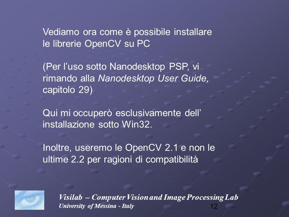 Vediamo ora come è possibile installare le librerie OpenCV su PC