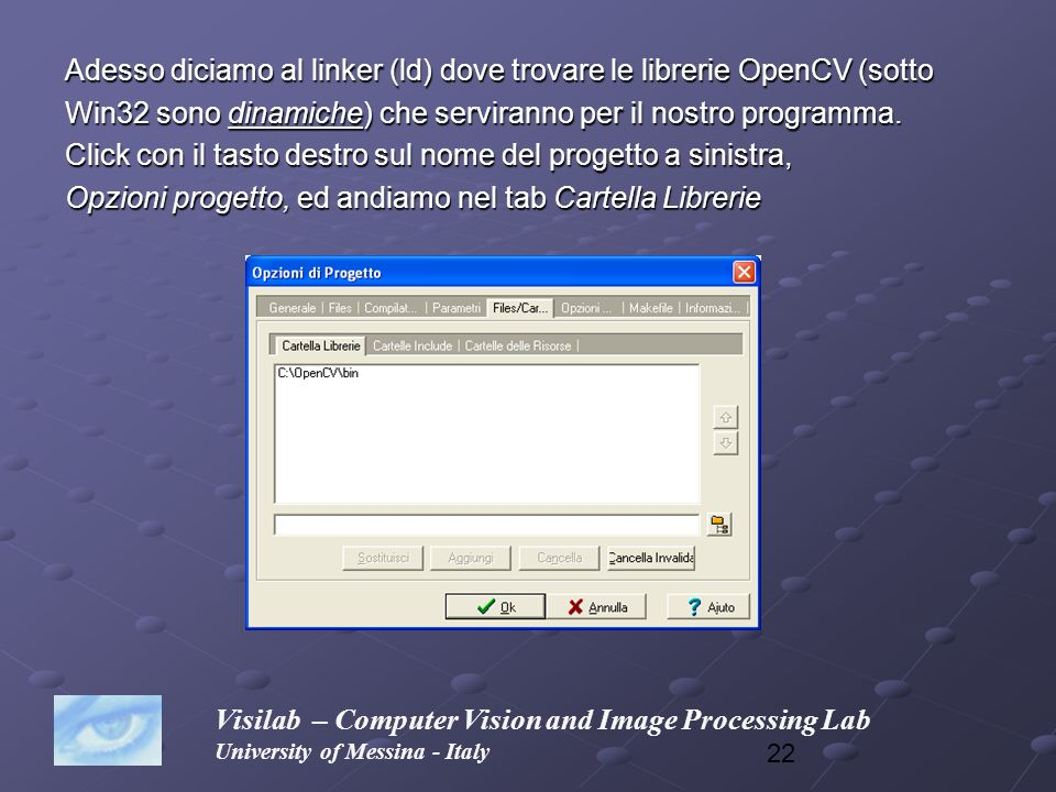 Adesso diciamo al linker (ld) dove trovare le librerie OpenCV (sotto