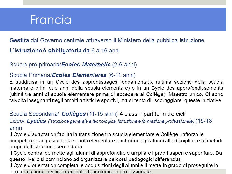 Francia Gestita dal Governo centrale attraverso il Ministero della pubblica istruzione. L'istruzione è obbligatoria da 6 a 16 anni.