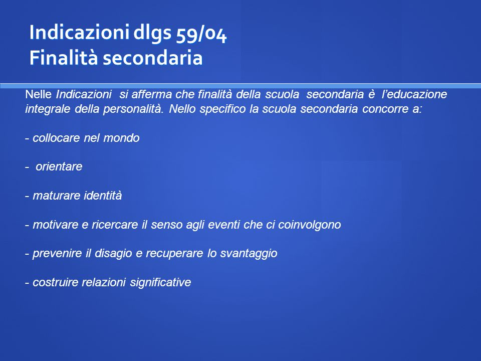 Indicazioni dlgs 59/04 Finalità secondaria