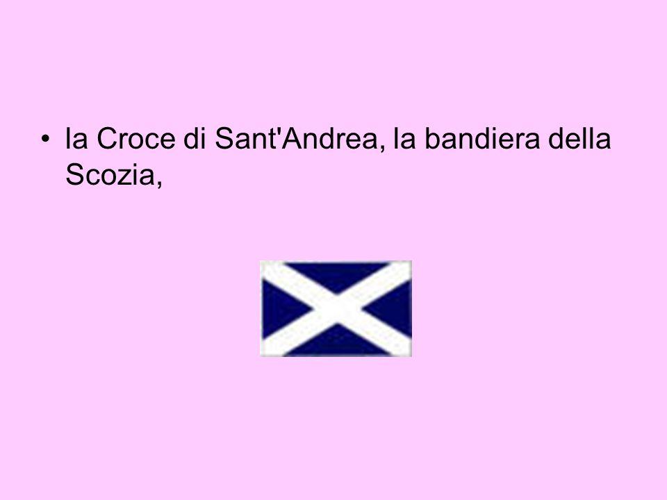 la Croce di Sant Andrea, la bandiera della Scozia,