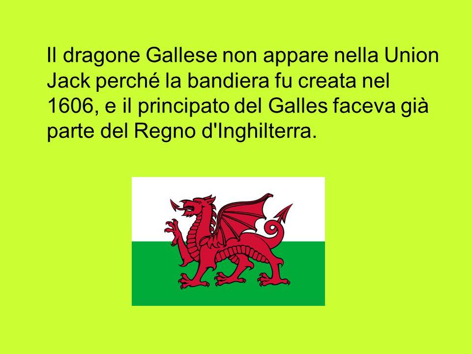 Il dragone Gallese non appare nella Union Jack perché la bandiera fu creata nel 1606, e il principato del Galles faceva già parte del Regno d Inghilterra.