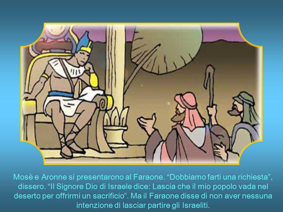 Mosè e Aronne si presentarono al Faraone